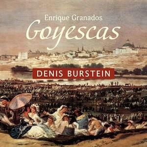 Denis Burstein - Enrique Granados: Goyescas