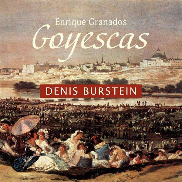 Enrique Granados: Goyescas - Denis Burstein