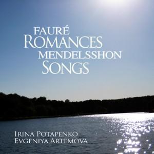 Fauré: Romances - Mendelsshon: Songs