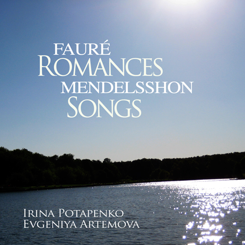 Fauré: Romances - Mendelsshon: Songs