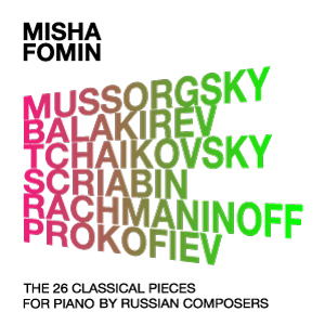The 26 Classical Pieces for Piano by Russian Composers: Mussorgsky, Balakirev, Tchaikovsky, Scriabin, Rachmaninoff, Prokofiev
