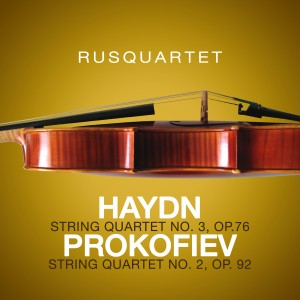 Haydn: String Quartet No. 3, Op.76 – Prokofiev: String Quartet No. 2, Op. 92