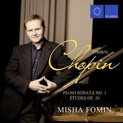 Misha Fomin: Chopin: Piano Sonata No.3 & Études op. 10