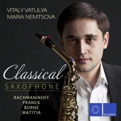 Classical Saxophone: Rachmaninoff, Franck, Borne, Matitia - Vitaly Vatulya & Maria Nemtsova