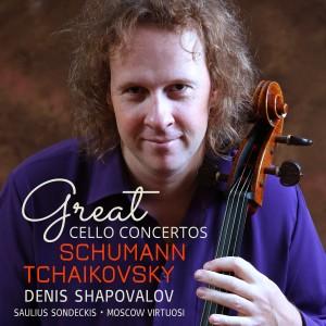 Denis Shapovalov, Saulius Sondeckis & Moscow Virtuosi - Great Cello Concertos: Schumann, Tchaikovsky