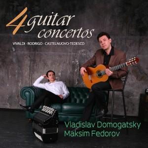 4 Guitar Concertos - Vladislav Domogatsky & Maksim Fedorov