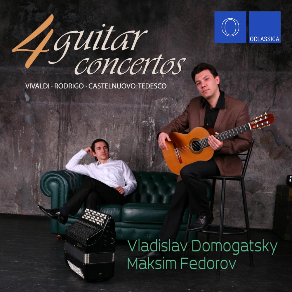Vivaldi, Rodrigo, Castelnuovo-Tedesco: 4 Guitar Concertos - Vladislav Domogatsky & Maksim Fedorov
