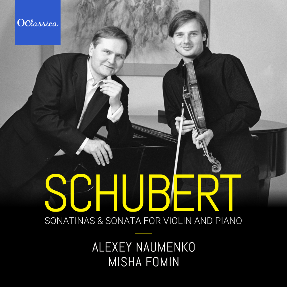 Schubert: Sonatinas and Sonata for Violin and Piano – Alexey Naumenko & Misha Fomin