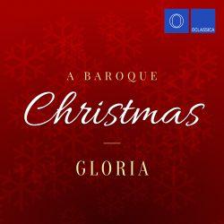 A Baroque Christmas: Gloria