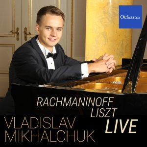 Rachmaninoff & Liszt (Live) – Vladislav Mikhalchuk