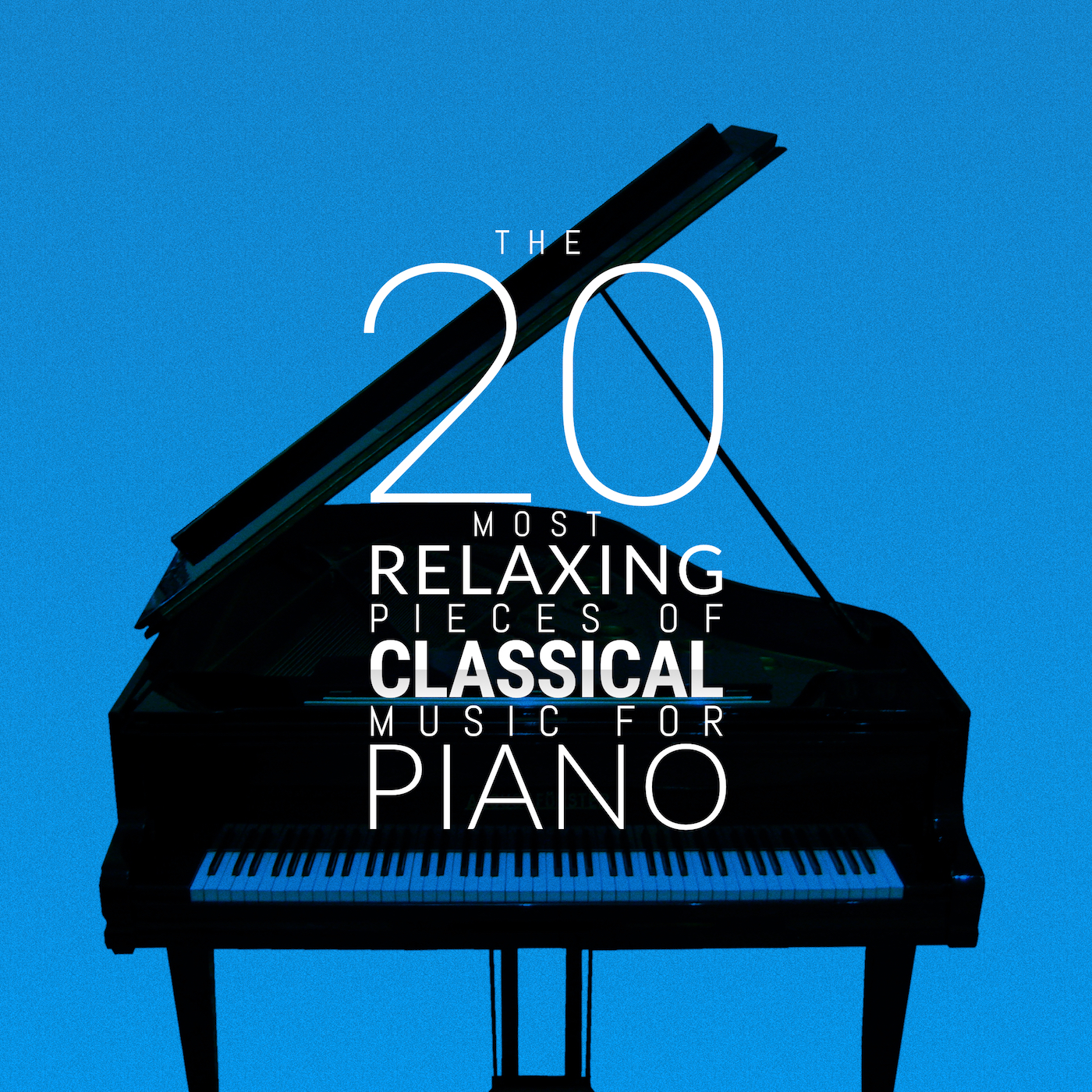 The 20 Most Relaxing Pieces of Classical Music for Piano