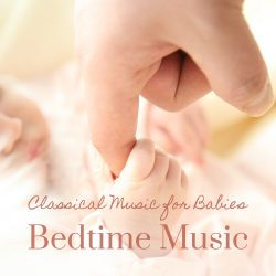 Classical Music for Babies: Bedtime Music