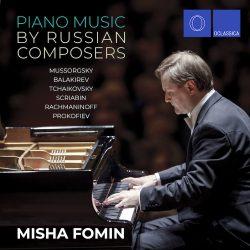 Piano Music by Russian Composers: Mussorgsky, Balakirev, Tchaikovsky, Scriabin, Rachmaninoff, Prokofiev - Misha Fomin