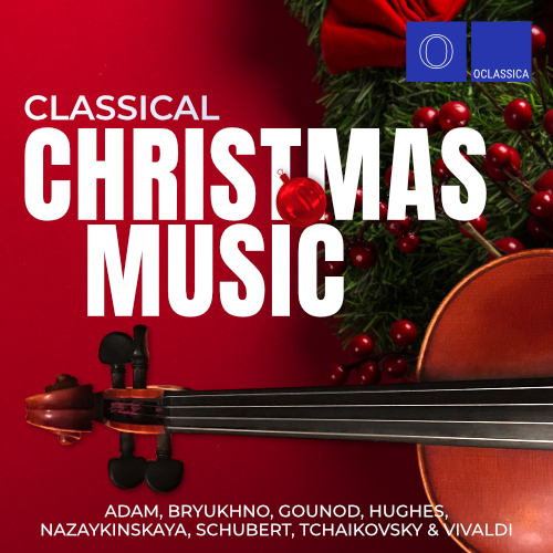 Adam, Bryukhno, Gounod, Hughes, Nazaykinskaya, Schubert, Tchaikovsky & Vivaldi: Classical Christmas Music
