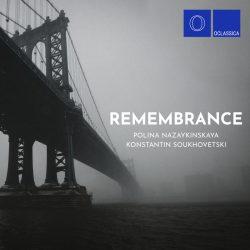 Remembrance – Konstantin Soukhovetski & Polina Nazaykinskaya
